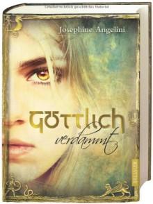 Göttlich verdammt (Göttlich, #1) - Josephine Angelini, Simone Wiemken