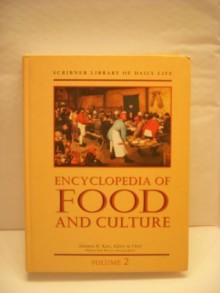 Encyclopedia of Food & Culture - Charles Scribners & Sons Publishing