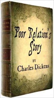 The Poor Relations Story with illustrations - Sam Ngo, Charles Dickens