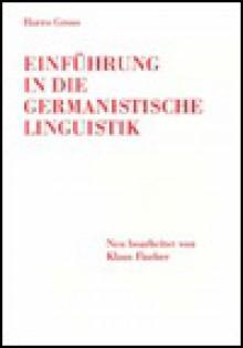 Einfuehrung in Die Germanistische Linguistik - Harro Gross