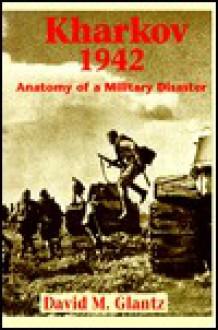 Kharkov 1942 - David M. Glantz, Glantz