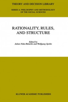 Rationality, Rules, and Structure - Julian Nida-Rhumelin, Julian Nida-Rhumelin