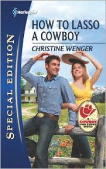 How to Lasso a Cowboy - Christine Wenger