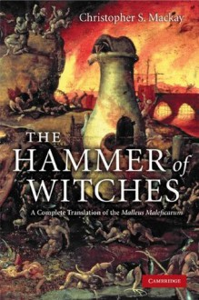 The Hammer of Witches - Christopher S. Mackay