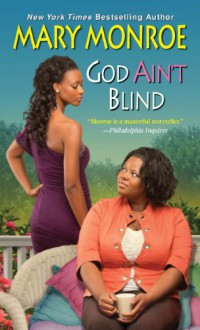 God Ain't Blind - Mary Monroe
