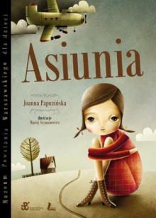 Asiunia - Joanna Papuzińska, Maciej Szymanowicz