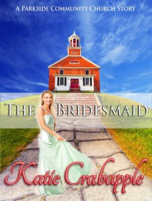 The Bridesmaid - Katie Crabapple