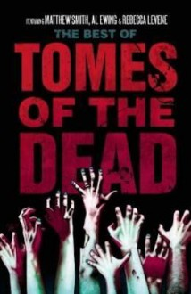 The Best of Tomes of the Dead Vol. 1 - Matthew Smith, Al Ewing, Rebecca Levene