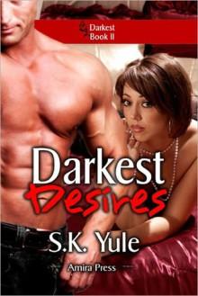 Darkest Desires - S.K. Yule