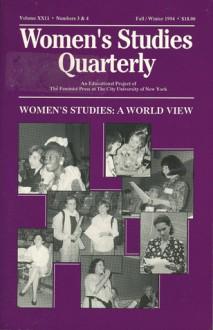 Women's Studies Quarterly (94:3-4): Women's Studies: A World View - Florence Howe, Nancy Porter