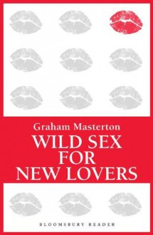 Wild Sex for New Lovers - Graham Masterton