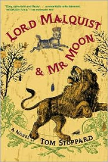 Lord Malquist and Mr. Moon: A Novel - Tom Stoppard
