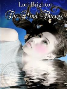 The Mind Thieves - Lori Brighton