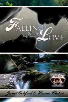 Falling Into Love - Janet Eckford, Reana Malori