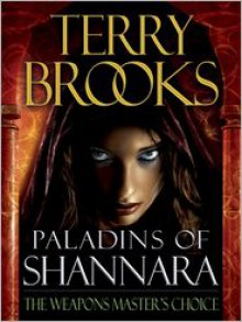 Paladins of Shannara: The Weapons Master's Choice (Short Story) - Terry Brooks