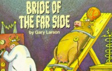 The Bride of The Far Side - Gary Larson