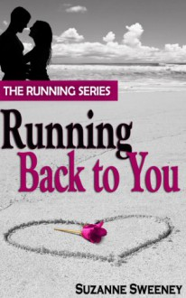 Running Back to You (The Running Series, #1) - Suzanne Sweeney