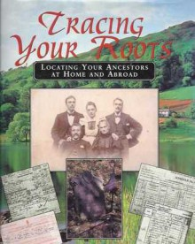 Tracing Your Family Tree: The Comprehensive Guide to Discovering Your Family History - Jean A. Cole, Michael Armstrong