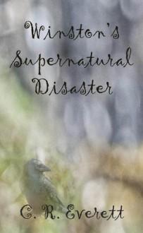 Winston's Supernatural Disaster - C.R. Everett