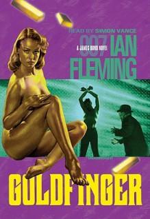 Goldfinger - Ian Fleming, Simon Vance