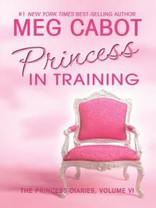 Princess in Training - Meg Cabot