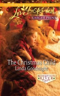 The Christmas Child (Love Inspired - Linda Goodnight