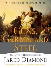 Guns, Germs, and Steel: The Fates of Human Societies (Audio) - Jared Diamond, Doug Ordunio