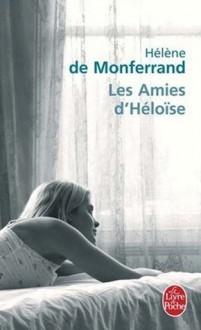 Les Amies D'Heloise - Hélène de Monferrand