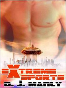 Extreme Sports - D.J. Manly