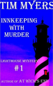 Innkeeping with Murder (Lighthouse Mystery #1) - Tim Myers