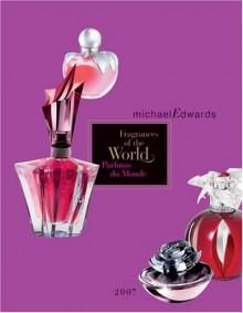 Fragrances of the World 2007: Parfums du Monde - Michael Edwards