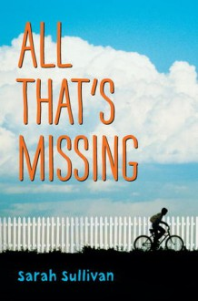 All That's Missing - Sarah Sullivan