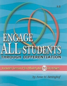 Engage All Students Through Differentiation - Anne M. Beninghof