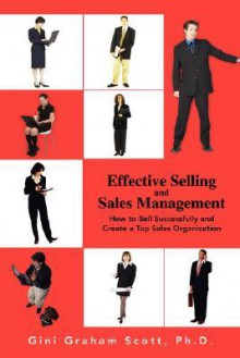 Effective Selling and Sales Management - Gini Scott