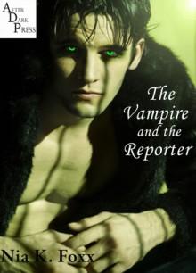 The Vampire & the Reporter - Nia K. Foxx