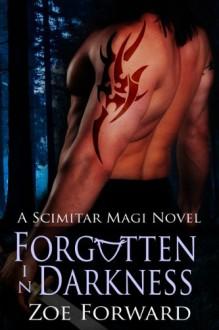 Forgotten in Darkness (Scimitar Magi) - Zoe Forward