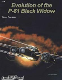 Evolution of the P-61 Black Widow - Warren Thompson, Don Greer, Matheu Spraggins