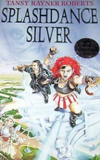 Splashdance Silver - Tansy Rayner Roberts