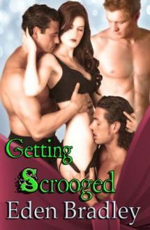 Getting Scrooged - Eden Bradley