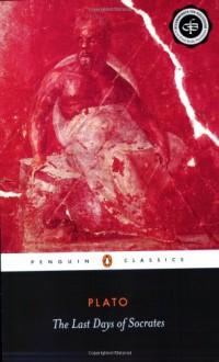 The Last Days of Socrates - Plato, Hugh Tredennick, Harold Tarrant