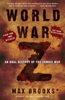 World War Z An Oral History of the Zombie War by Brooks, Max [Three Rivers Press,2007] [Paperback] - Brooks Max