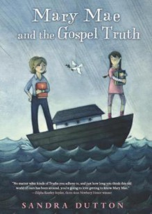 Mary Mae and the Gospel Truth - Sandra Dutton