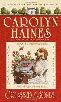 Crossed Bones - Carolyn Haines