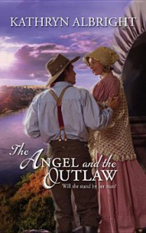 Angel and the Outlaw - Kathryn Albright