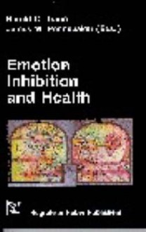 Emotion, Inhibition, And Health - Harald C. Traue, James W. Pennebaker