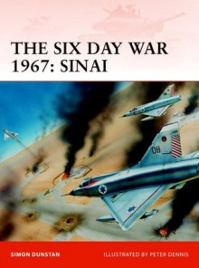 The Six Day War 1967: Sinai (Campaign) - Simon Dunstan, Peter Dennis