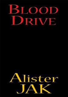 Blood Drive - Alister Jak