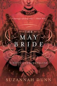 The May Bride - Suzannah Dunn