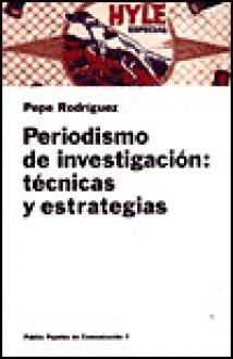 Periodismo De Investigacion (Papeles de Comunicacion) - P. Rodriguez