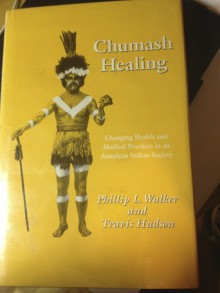 Chumash Healing - Philip L. Walker Jr., Travis Hudson